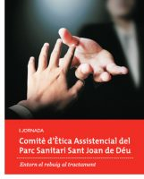 I Jornada del Comitè d'Ètica Assistencial del Parc Sanitari Sant Joan de Déu