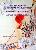 Del Bimaristán al Hospital Psiquiátrico: Historia de la Enfermería y la Salud Mental en el Islam
