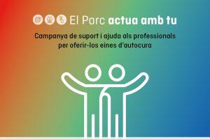 """Un equip multidisciplinari impulsa """"El Parc actua amb tu"""", una iniciativa per oferir eines d'autocura i suport als professionals del Parc Sanitari Sant Joan de Déu"""