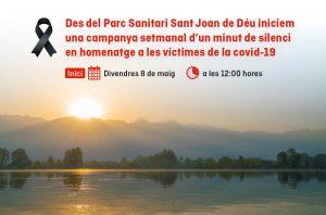 Des del Parc Sanitari Sant Joan de Déu iniciem una campanya setmanal d'un minut de silenci en homenatge a les víctimes de la covid-19